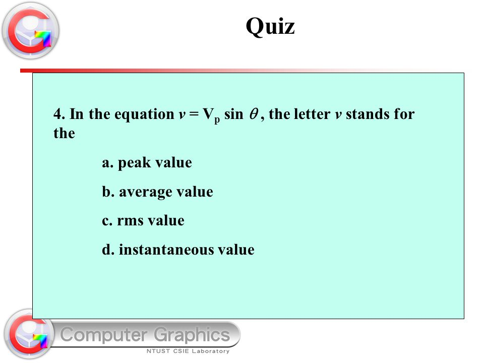 Quiz 4. In the equation v = Vp sin q , the letter v stands for the