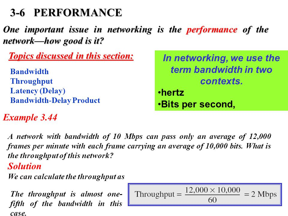 3-6 PERFORMANCE One important issue in networking is the performance of the network—how good is it