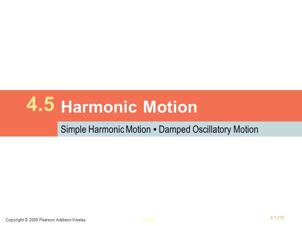4.5 Harmonic Motion Simple Harmonic Motion ▪ Damped Oscillatory Motion