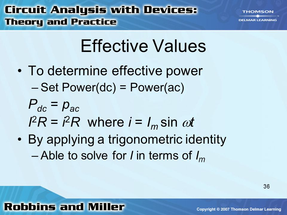 Effective Values To determine effective power Pdc = pac