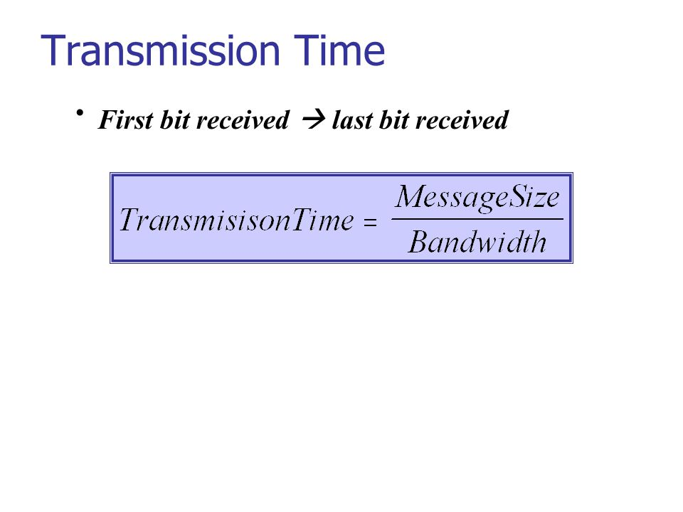 Transmission Time First bit received  last bit received