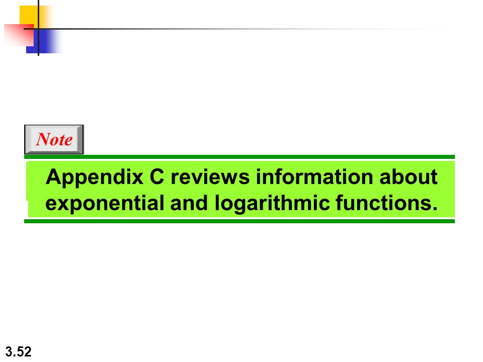 Note Appendix C reviews information about exponential and logarithmic functions.
