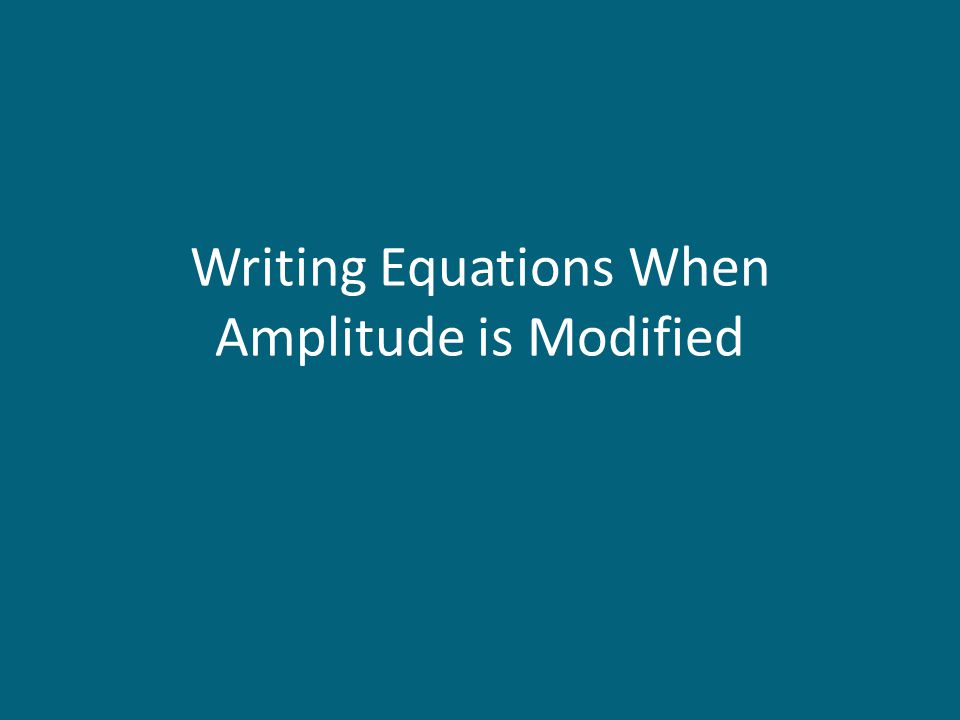 Writing Equations When Amplitude is Modified