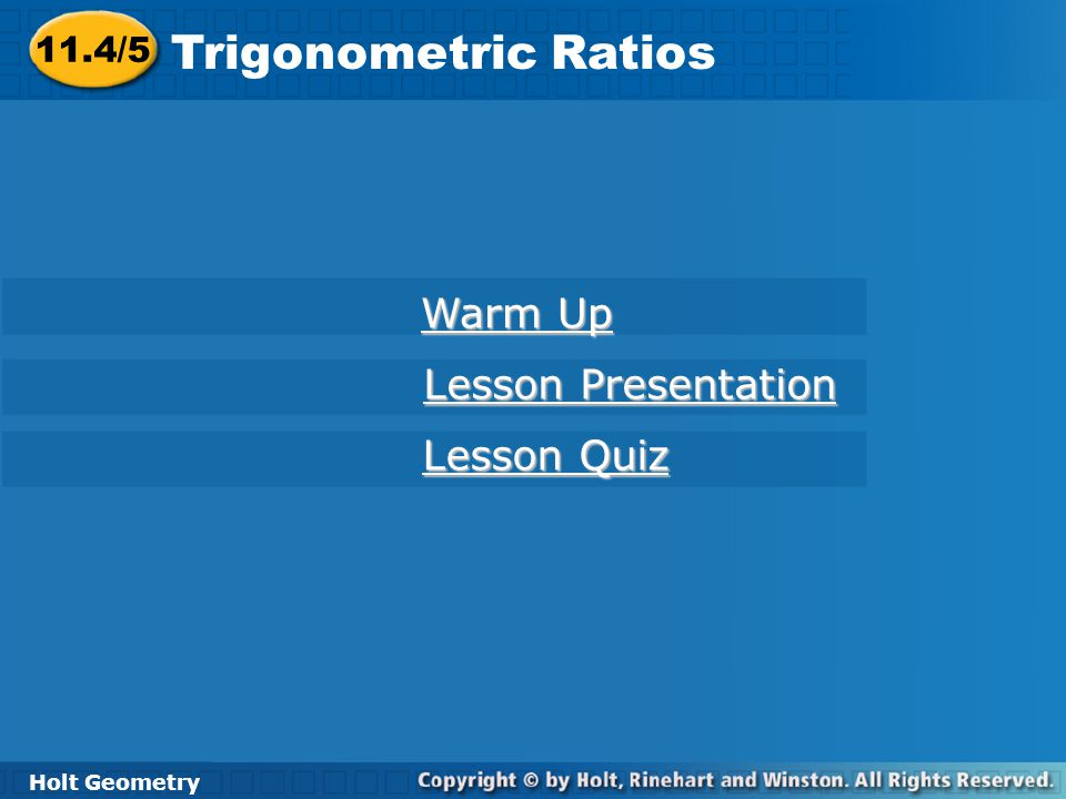 Trigonometric Ratios Warm Up Lesson Presentation Lesson Quiz 11.4/5