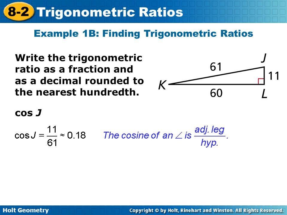 Example 1B: Finding Trigonometric Ratios
