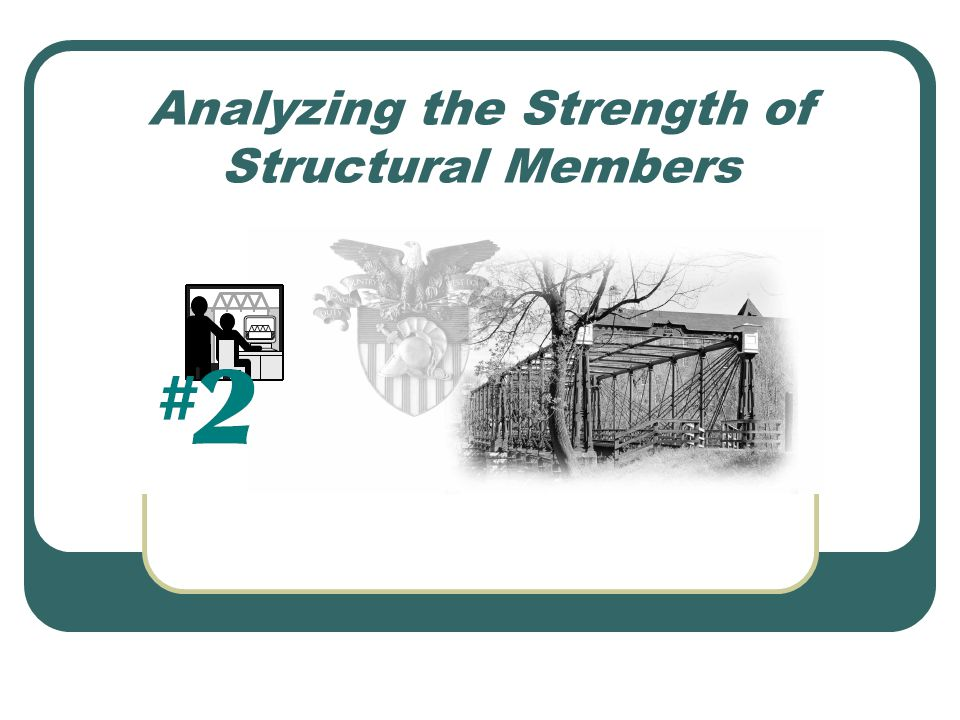 Analyzing the Strength of Structural Members