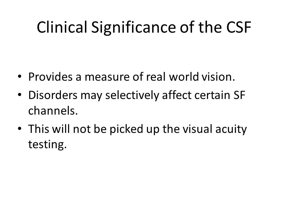 Clinical Significance of the CSF