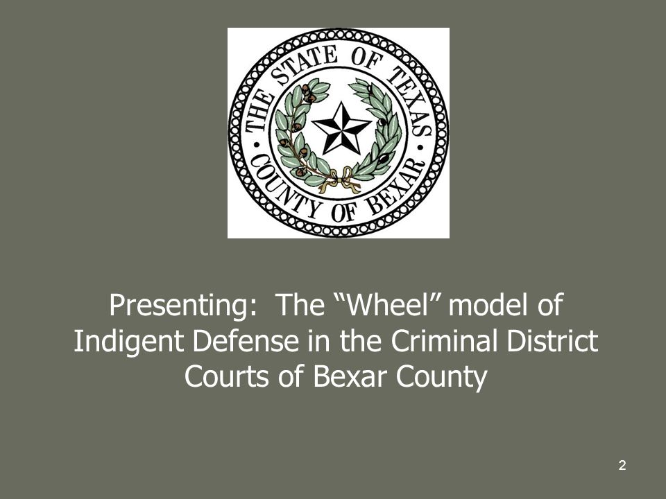 Presenting: The Wheel model of Indigent Defense in the Criminal District Courts of Bexar County