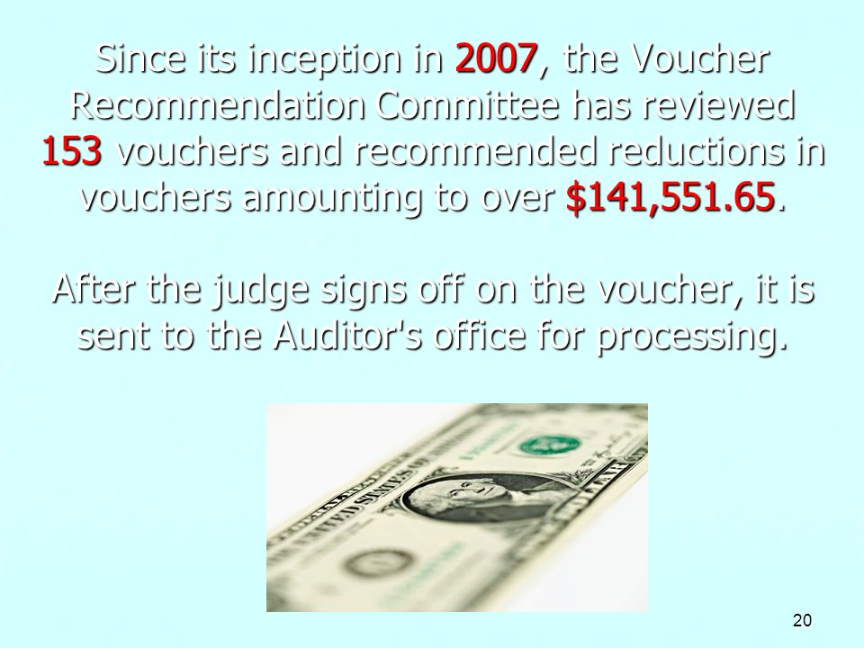Since its inception in 2007, the Voucher Recommendation Committee has reviewed 153 vouchers and recommended reductions in vouchers amounting to over $141,551.65.