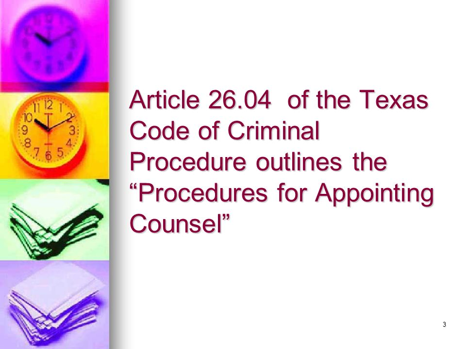 Article 26.04 of the Texas Code of Criminal Procedure outlines the Procedures for Appointing Counsel