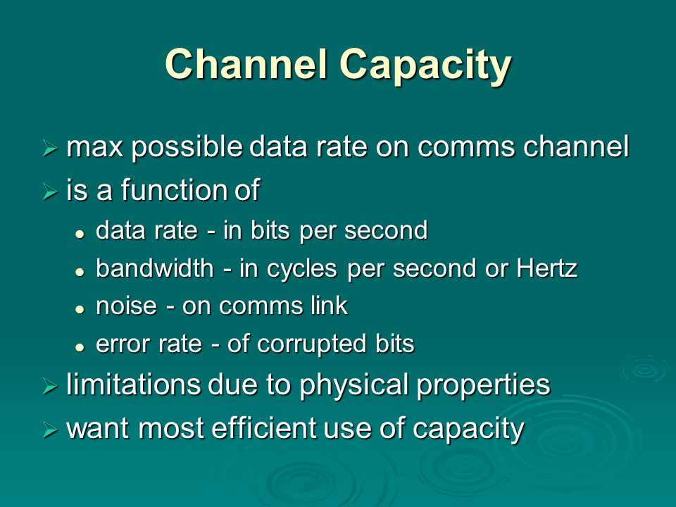 Channel Capacity max possible data rate on comms channel