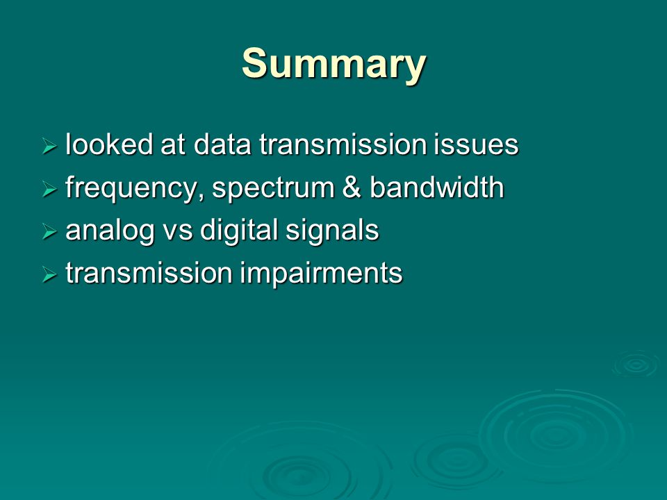 Summary looked at data transmission issues