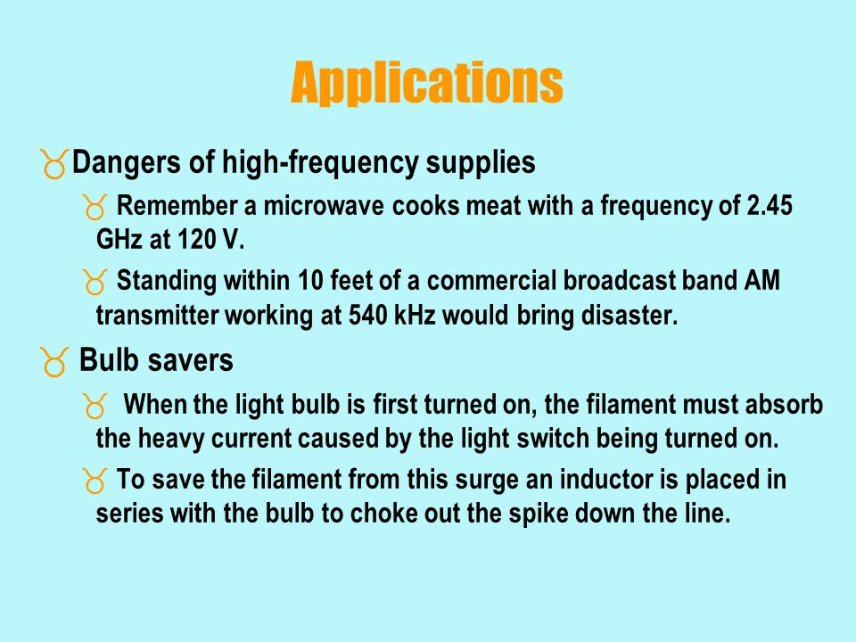 Applications Dangers of high-frequency supplies Bulb savers