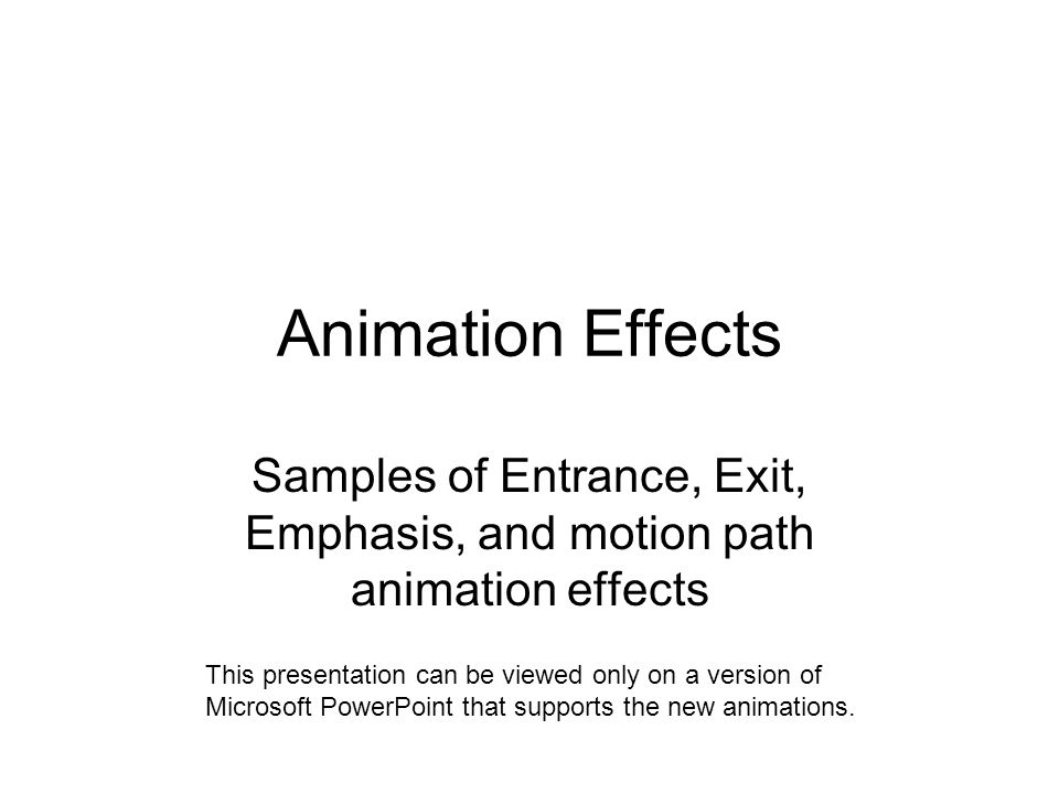 Samples of Entrance, Exit, Emphasis, and motion path animation effects