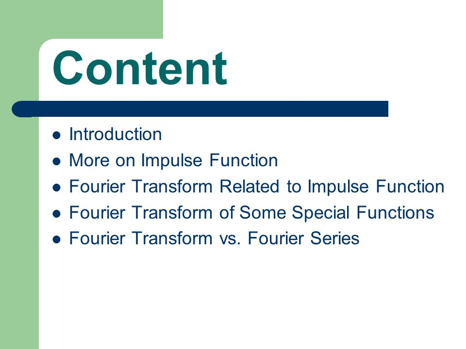 Content Introduction More on Impulse Function