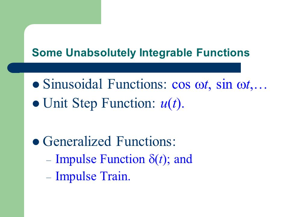 Some Unabsolutely Integrable Functions