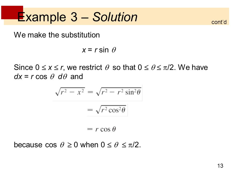 Example 3 – Solution We make the substitution x = r sin 