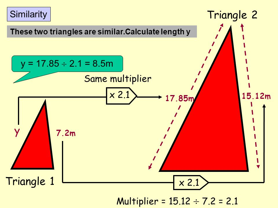 Triangle 2 y Triangle 1 Similarity y = 17.85  2.1 = 8.5m