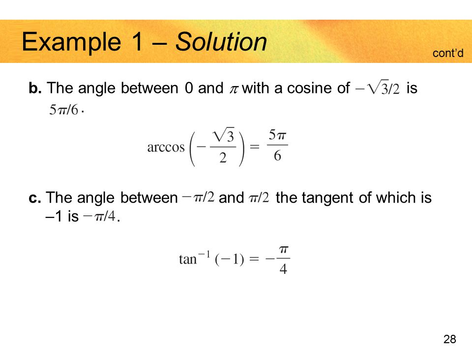 Example 1 – Solution cont'd. b. The angle between 0 and  with a cosine of is .