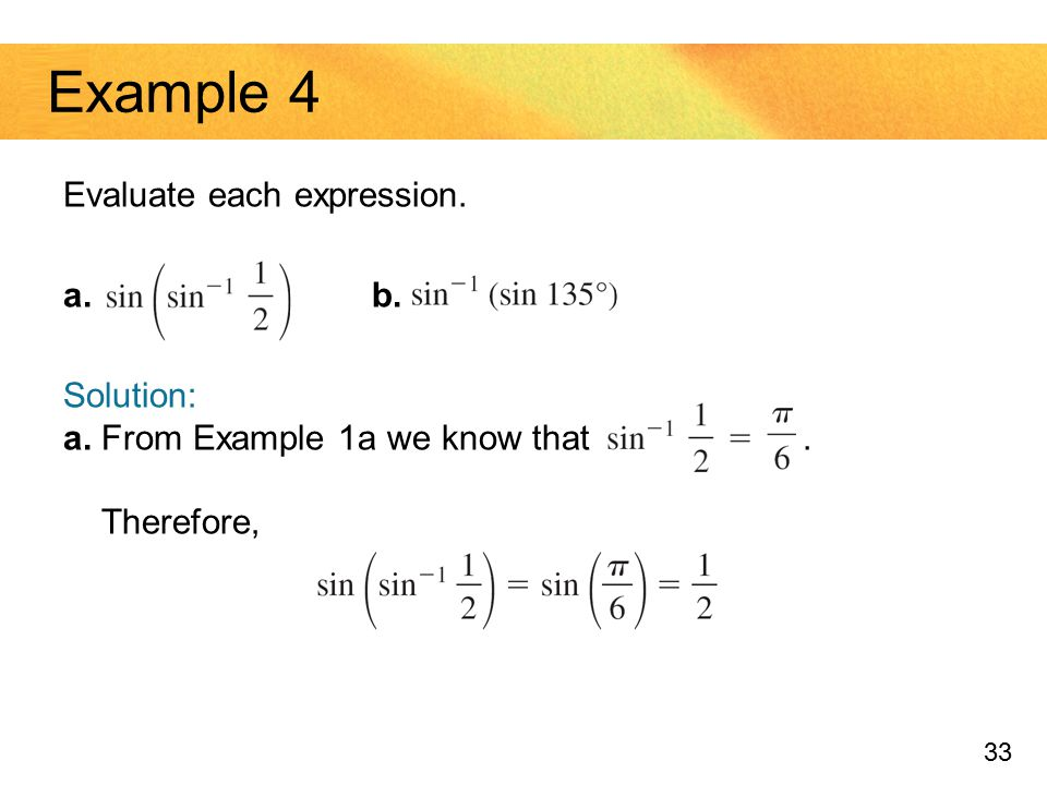 Example 4 Evaluate each expression. a. b. Solution: