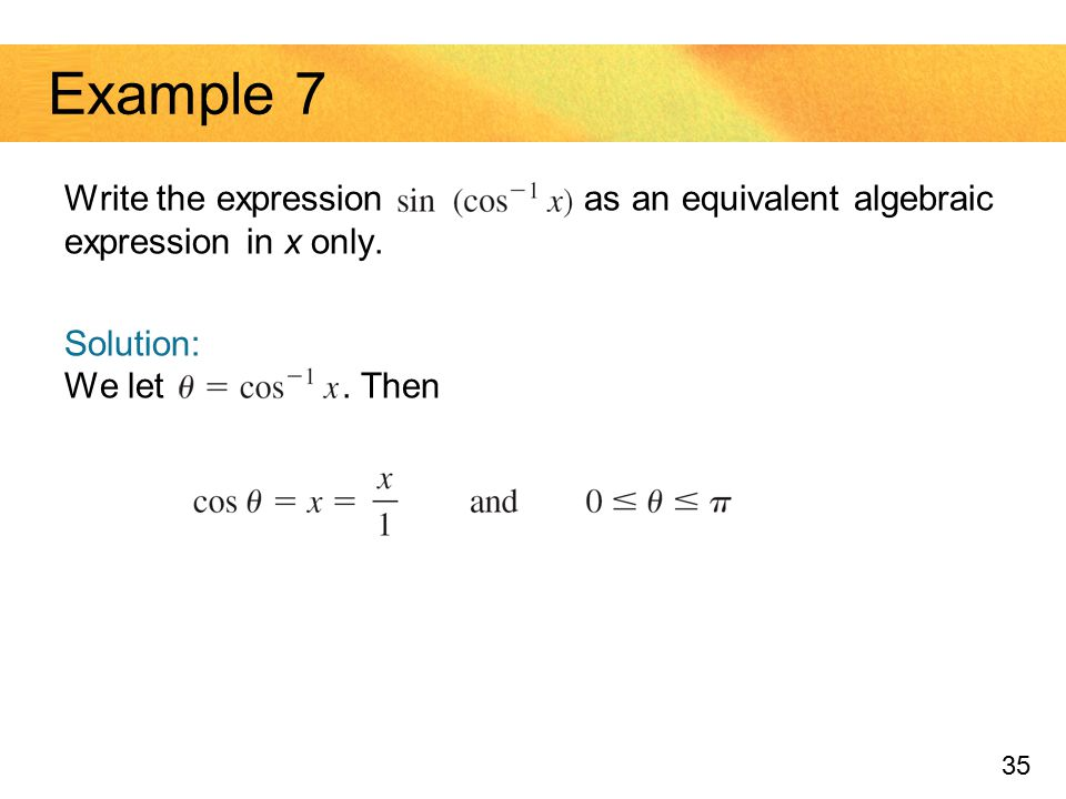 Example 7 Write the expression as an equivalent algebraic expression in x only.