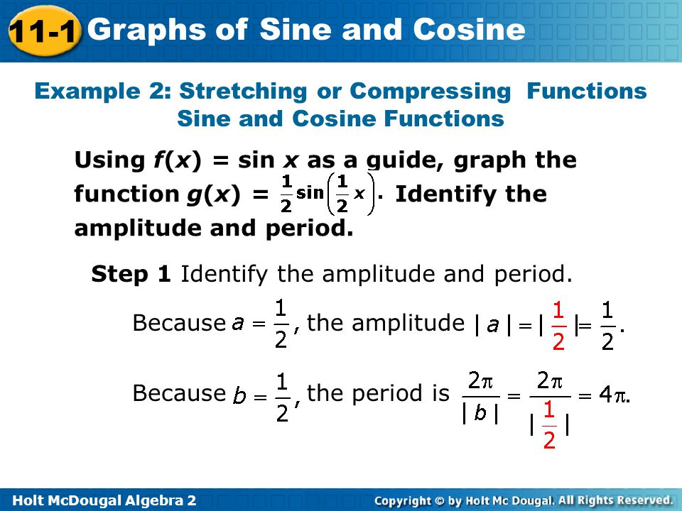 Example 2: Stretching or Compressing Functions Sine and Cosine Functions