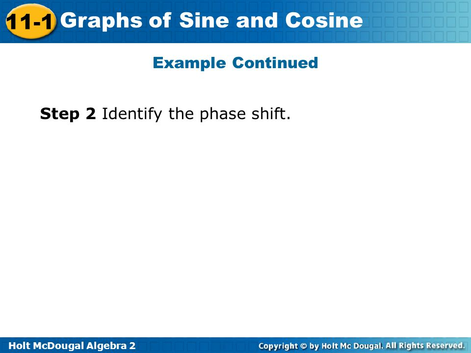 Example Continued Step 2 Identify the phase shift.
