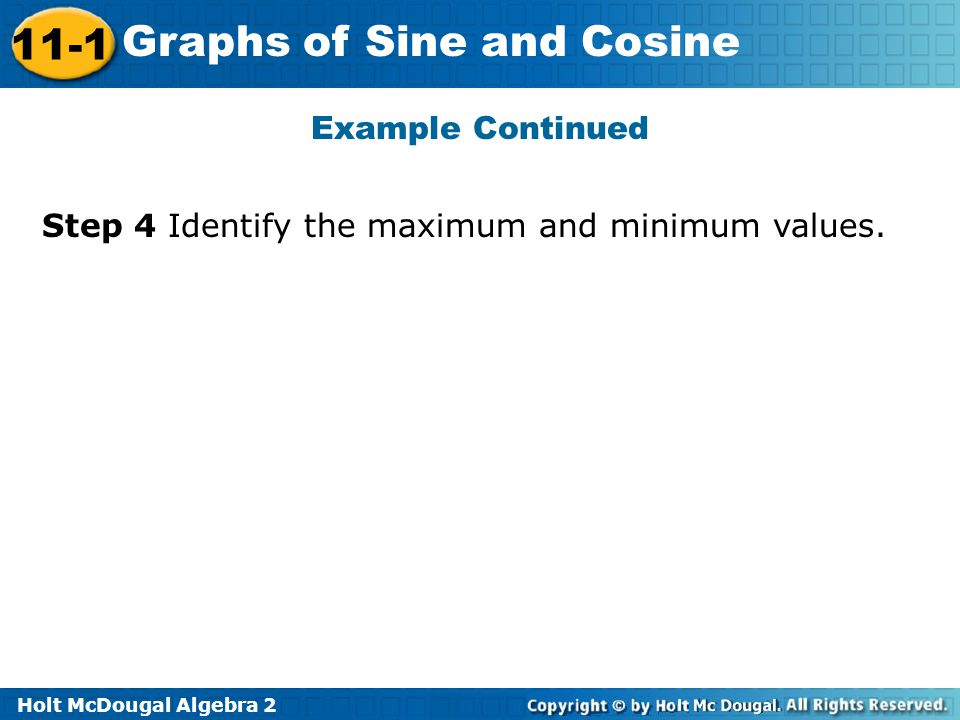 Example Continued Step 4 Identify the maximum and minimum values.