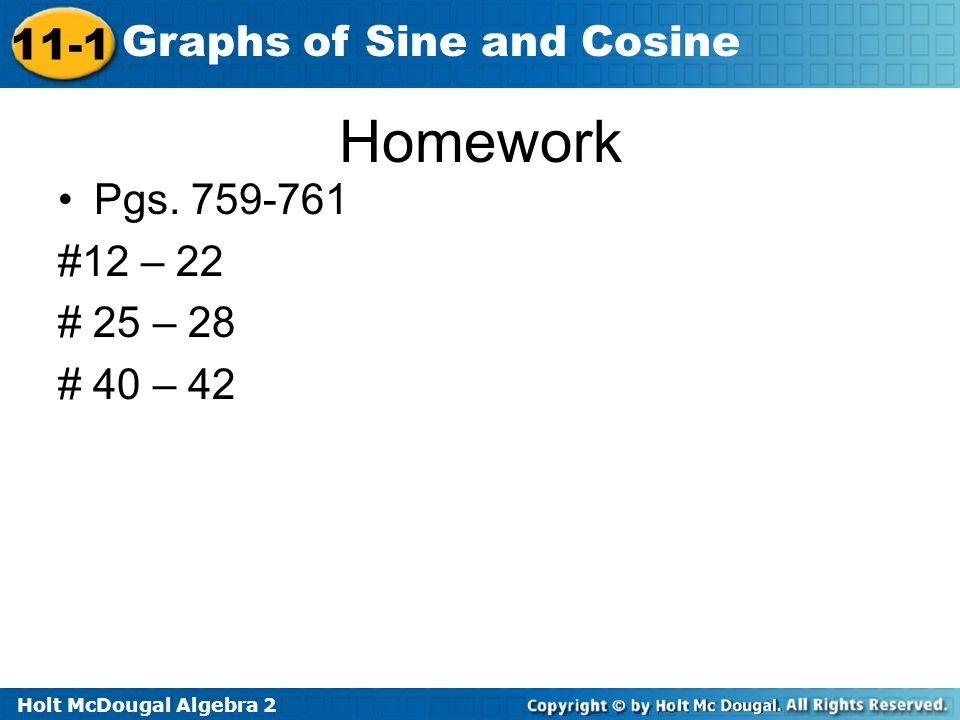 Homework Pgs. 759-761 #12 – 22 # 25 – 28 # 40 – 42