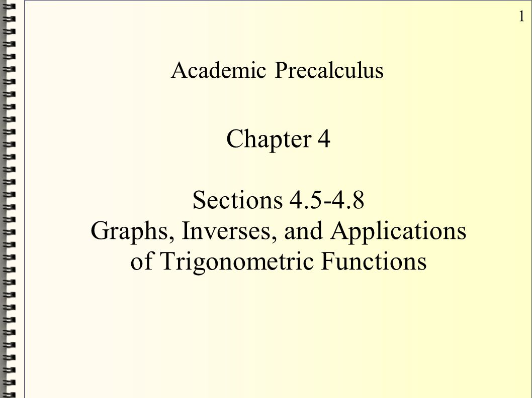 Graphs, Inverses, and Applications of Trigonometric Functions