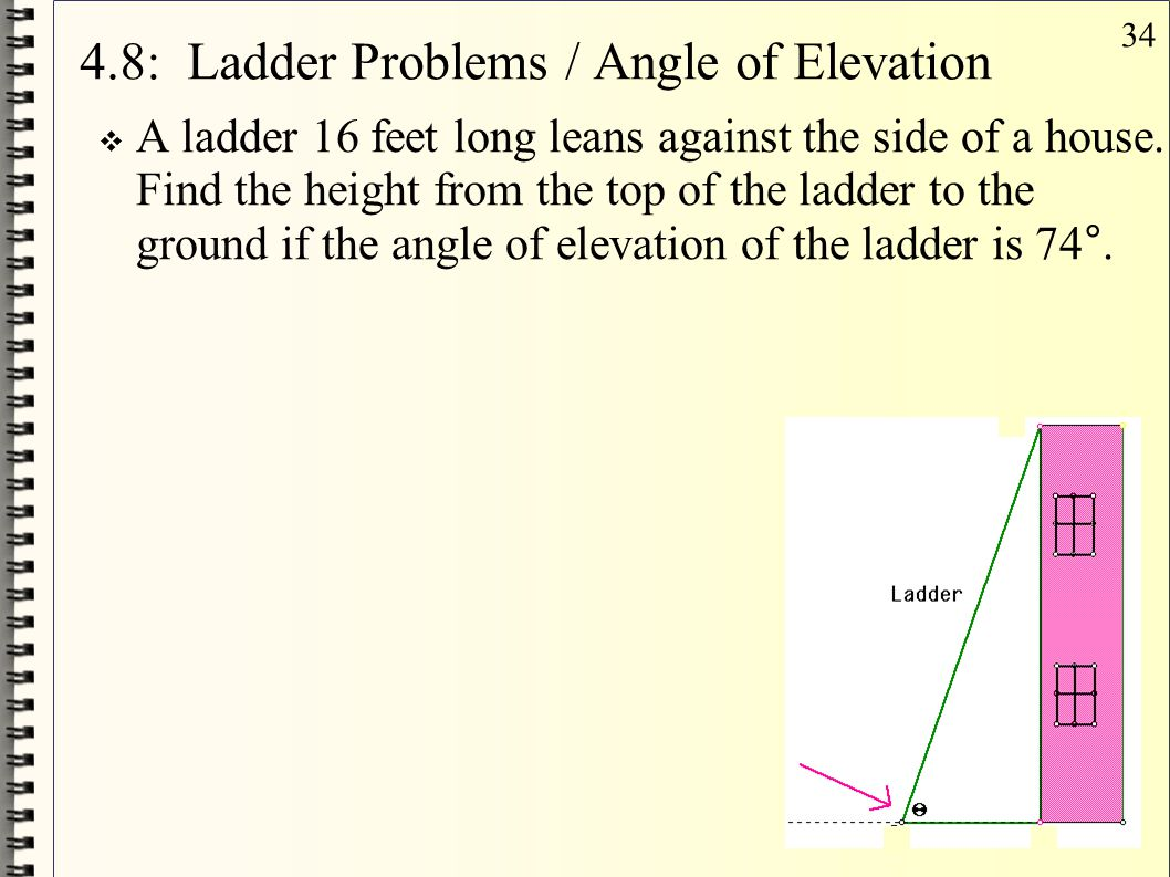 4.8: Ladder Problems / Angle of Elevation