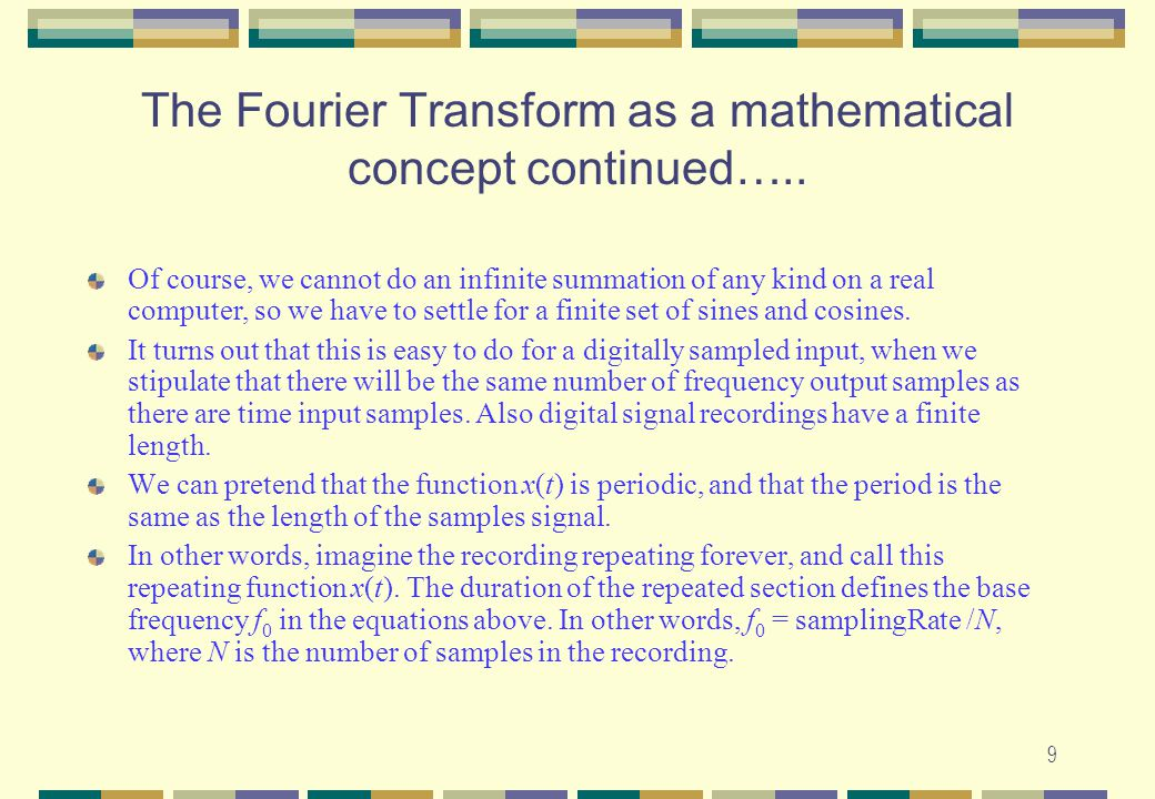 The Fourier Transform as a mathematical concept continued…..