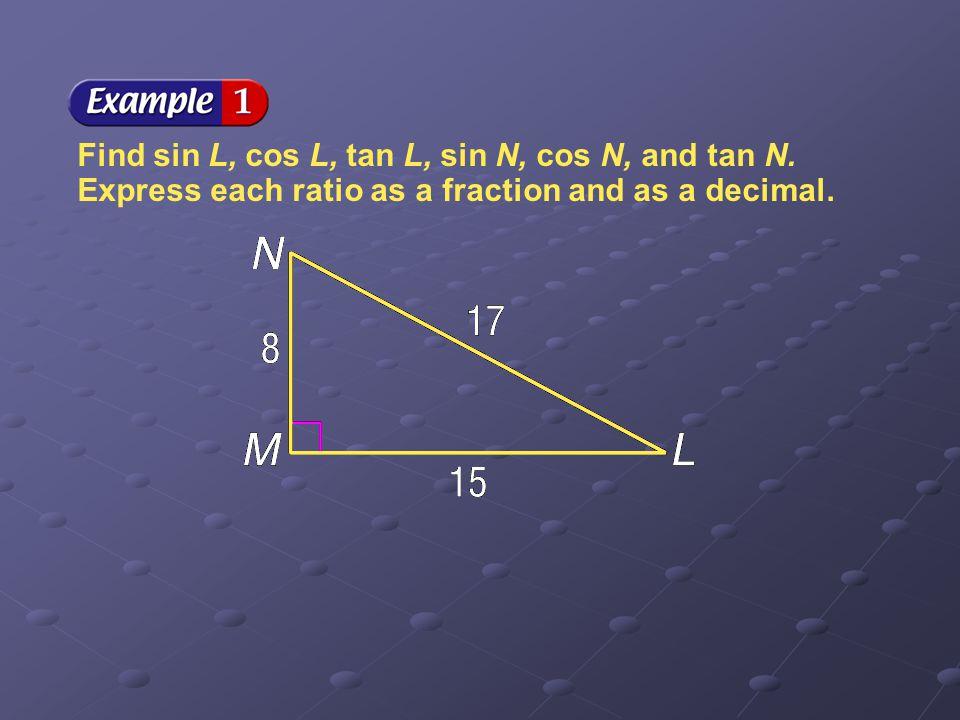 Find sin L, cos L, tan L, sin N, cos N, and tan N