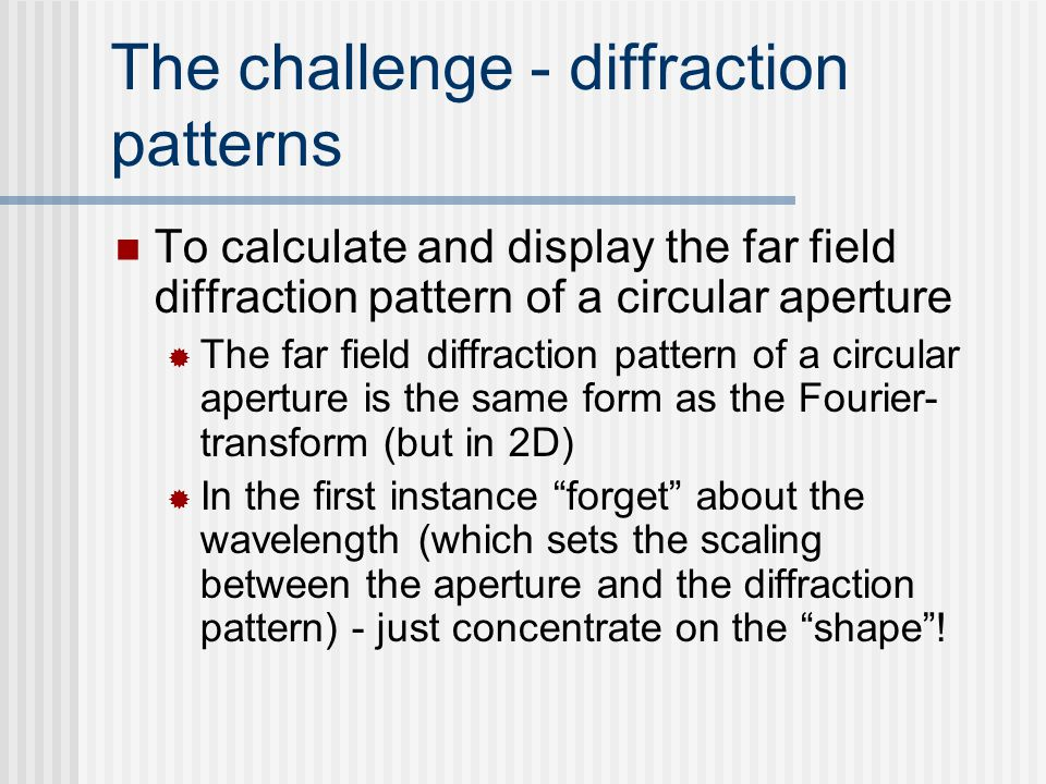 The challenge - diffraction patterns