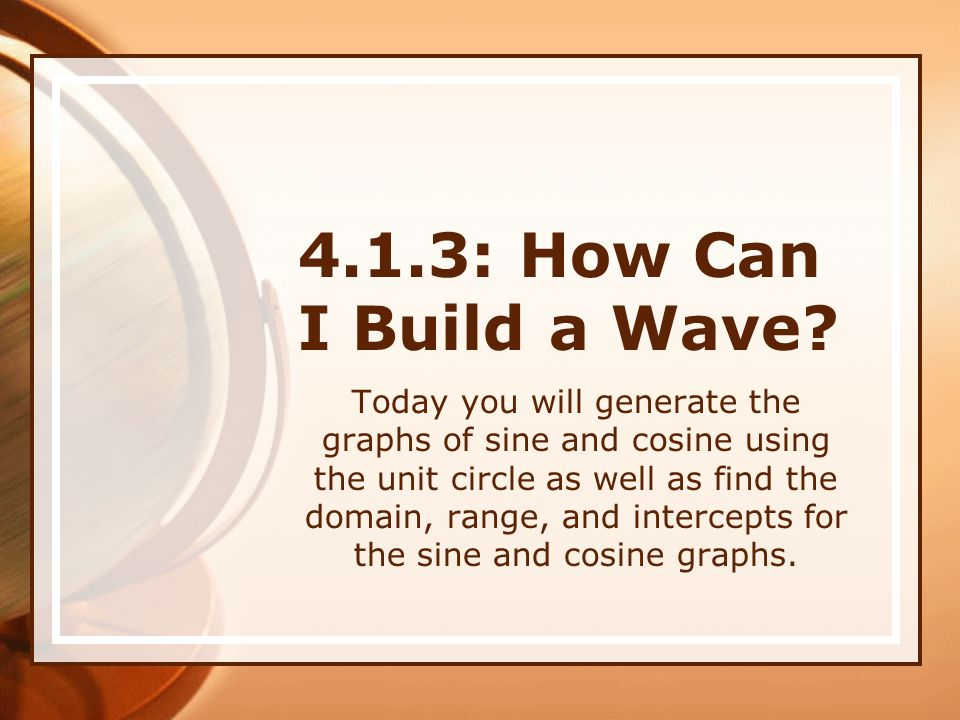 4.1.3: How Can I Build a Wave