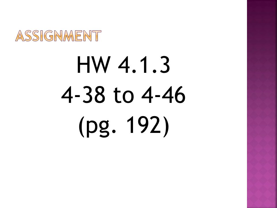 Assignment HW 4.1.3 4-38 to 4-46 (pg. 192)