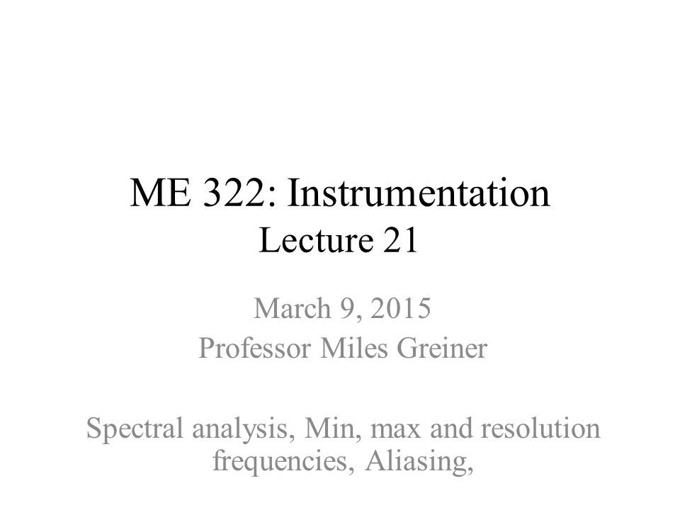 ME 322: Instrumentation Lecture 21