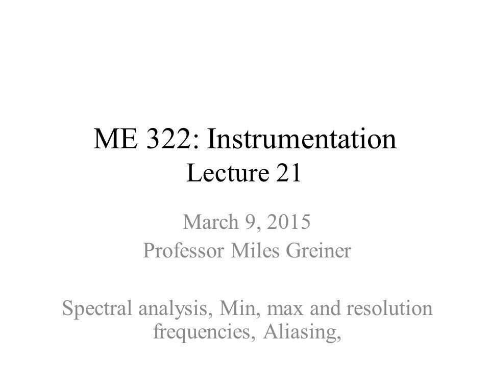 ME 322: Instrumentation Lecture 21