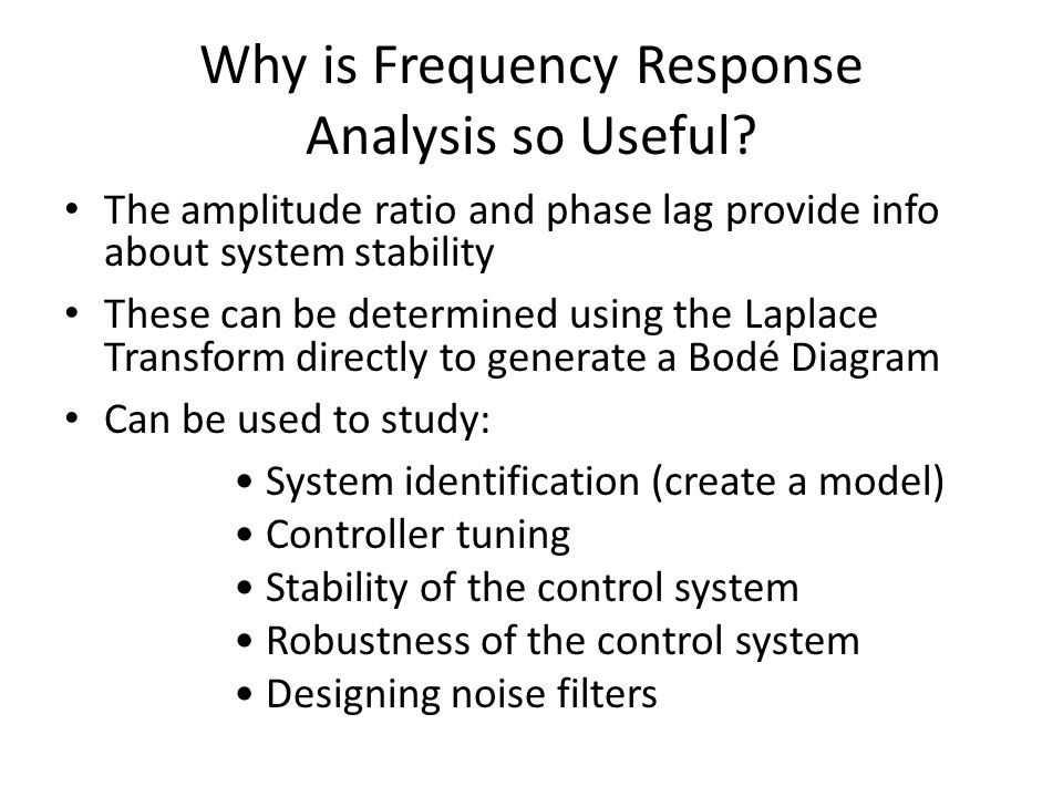 Why is Frequency Response Analysis so Useful