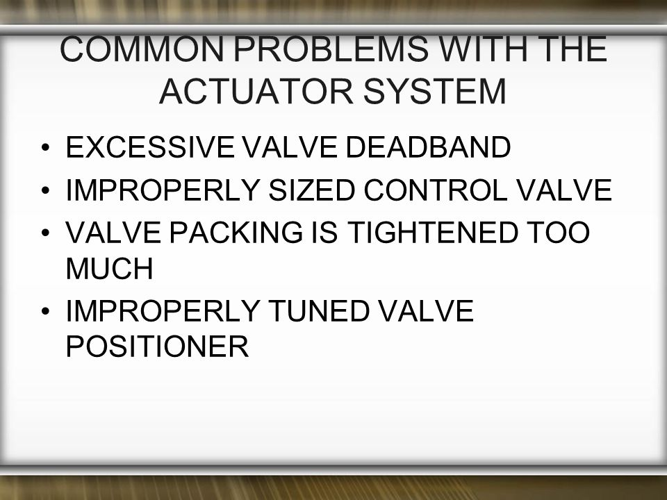 Common Problems with the Actuator System