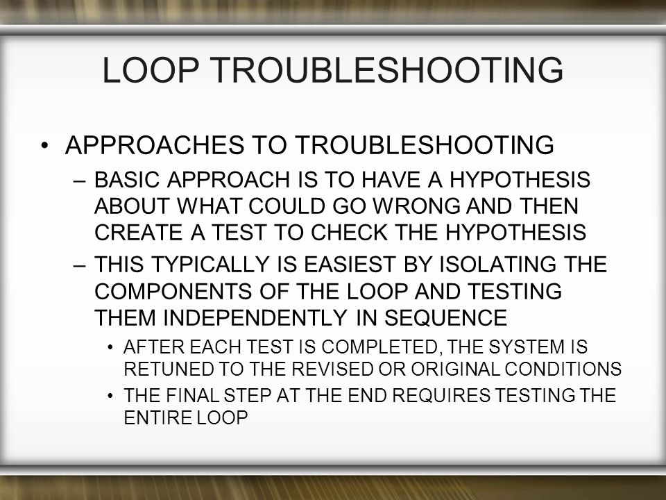LOOP TROUBLESHOOTING APPROACHES TO TROUBLESHOOTING