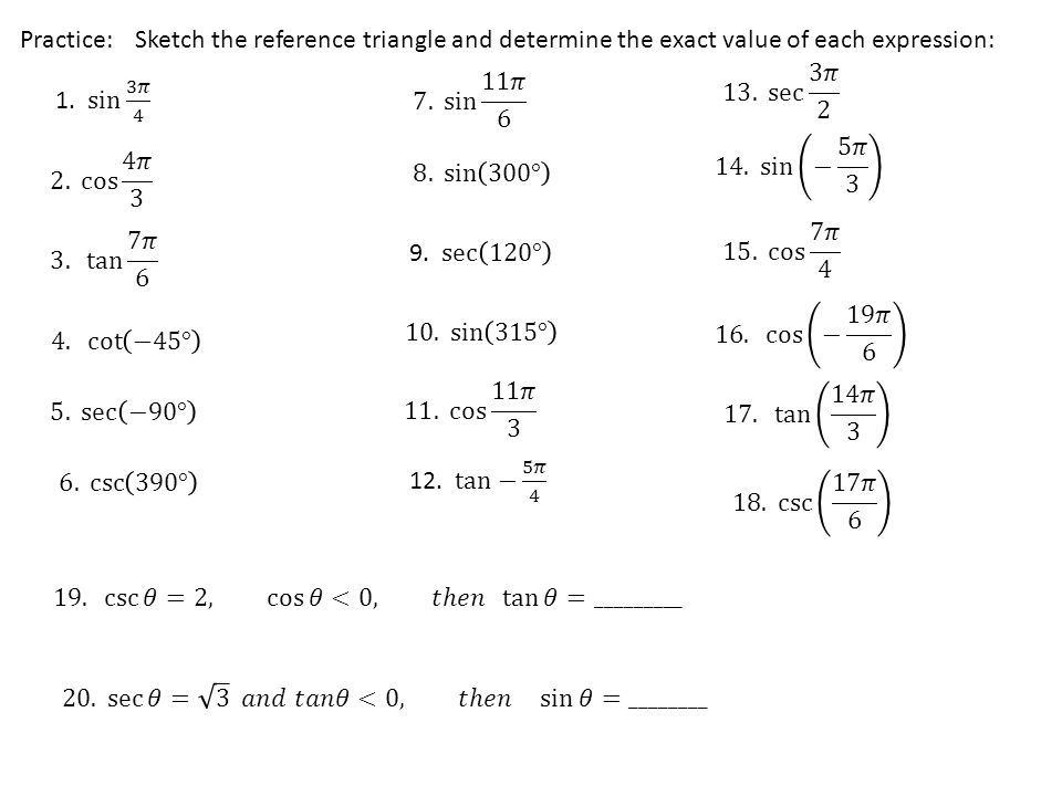 Practice: Sketch the reference triangle and determine the exact value of each expression: 13. sec 3𝜋 2.
