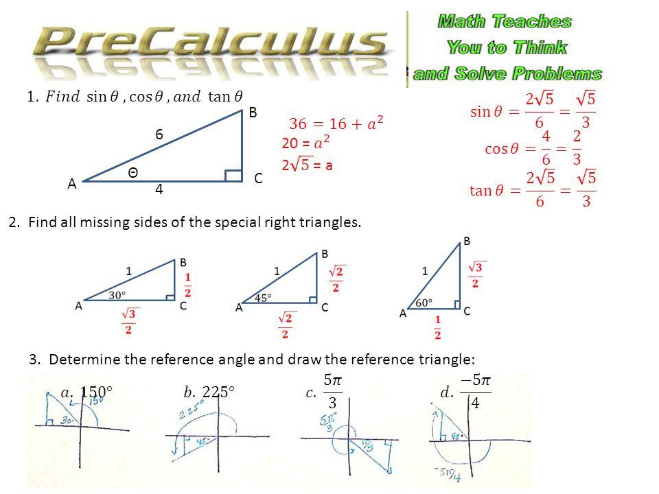 1. 𝐹𝑖𝑛𝑑 sin 𝜃 , cos 𝜃 , 𝑎𝑛𝑑 tan 𝜃 sin 𝜃= 2 5 6 = 5 3. cos 𝜃= 4 6 = 2 3. tan 𝜃= 2 5 6 = 5 3.