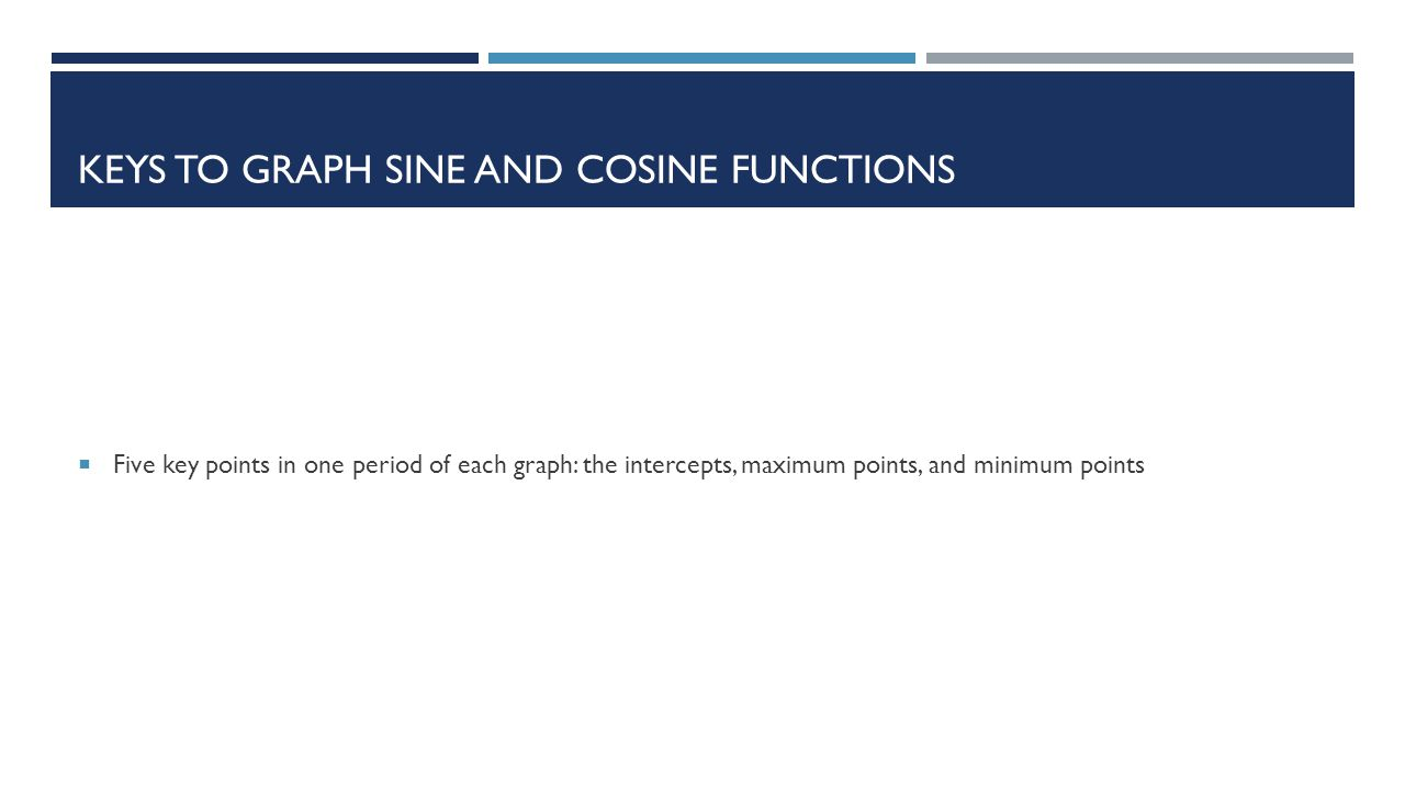 Keys to graph sine and cosine functions
