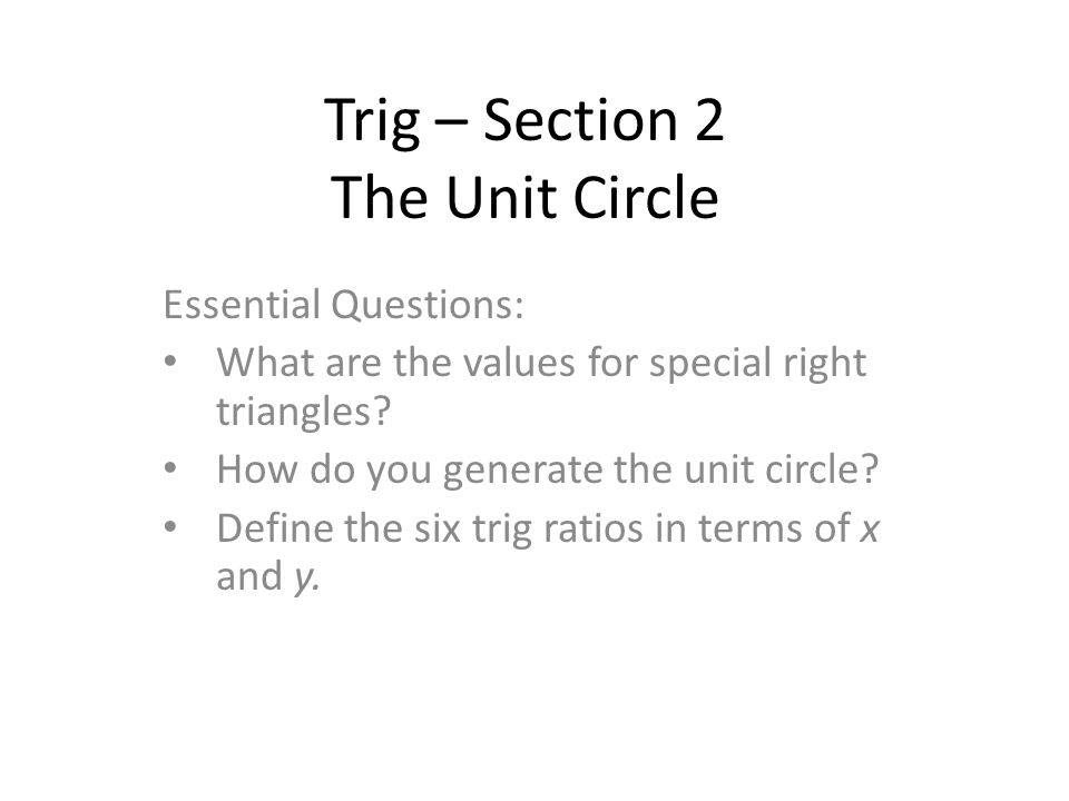 Trig – Section 2 The Unit Circle