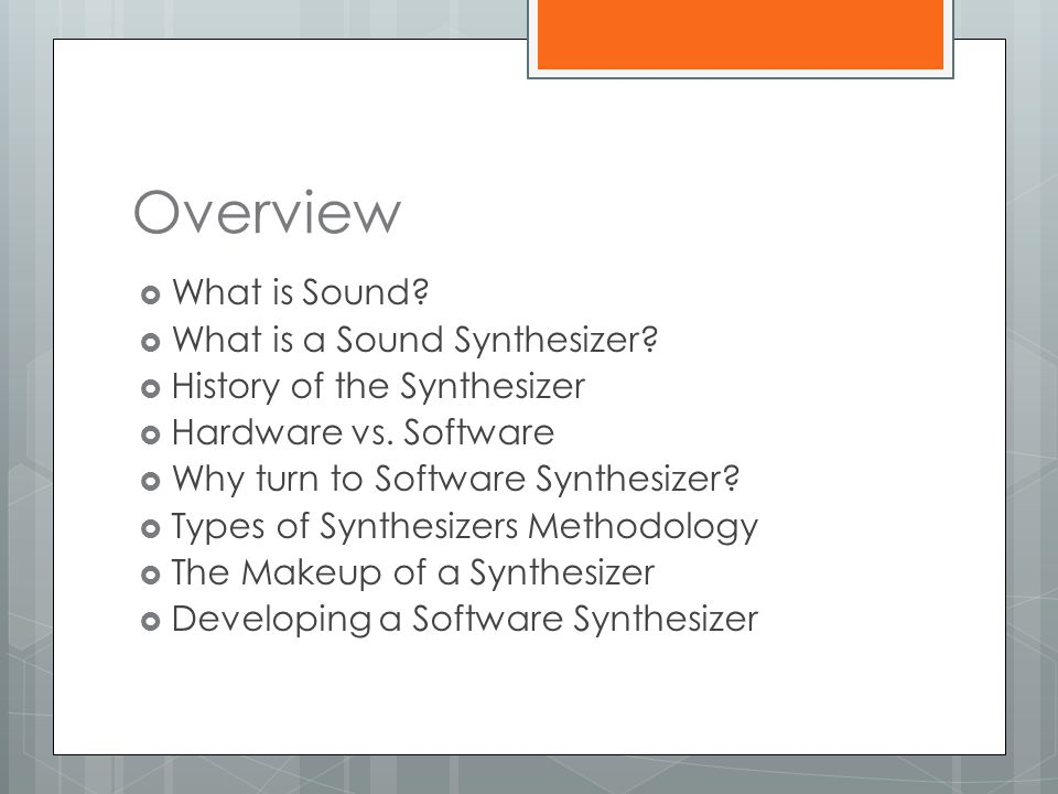 Overview What is Sound What is a Sound Synthesizer