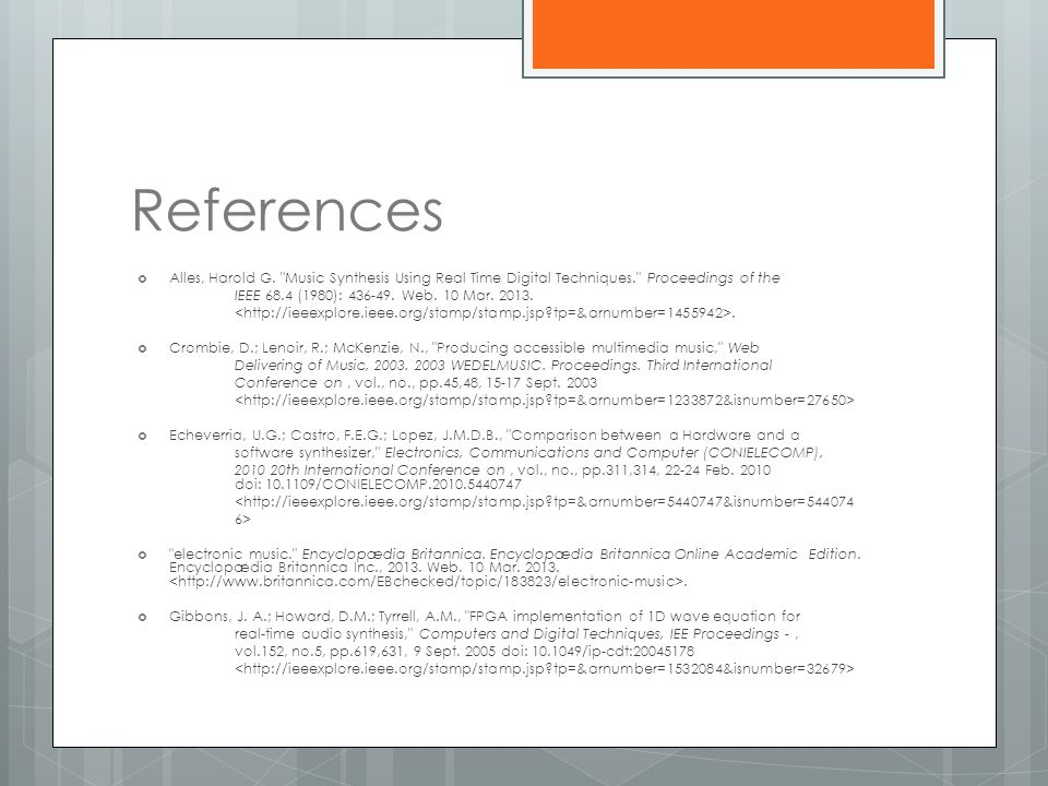 References Alles, Harold G. Music Synthesis Using Real Time Digital Techniques. Proceedings of the.