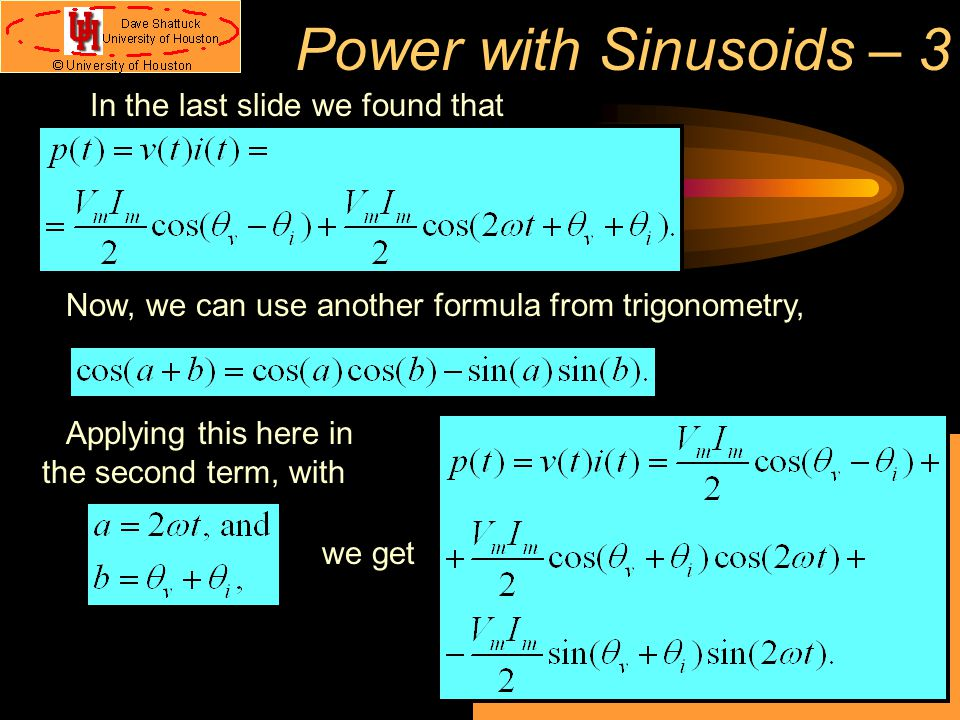 Power with Sinusoids – 3 In the last slide we found that