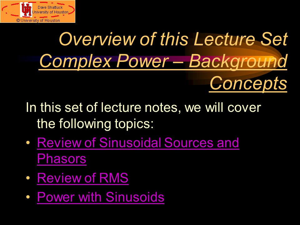 Overview of this Lecture Set Complex Power – Background Concepts