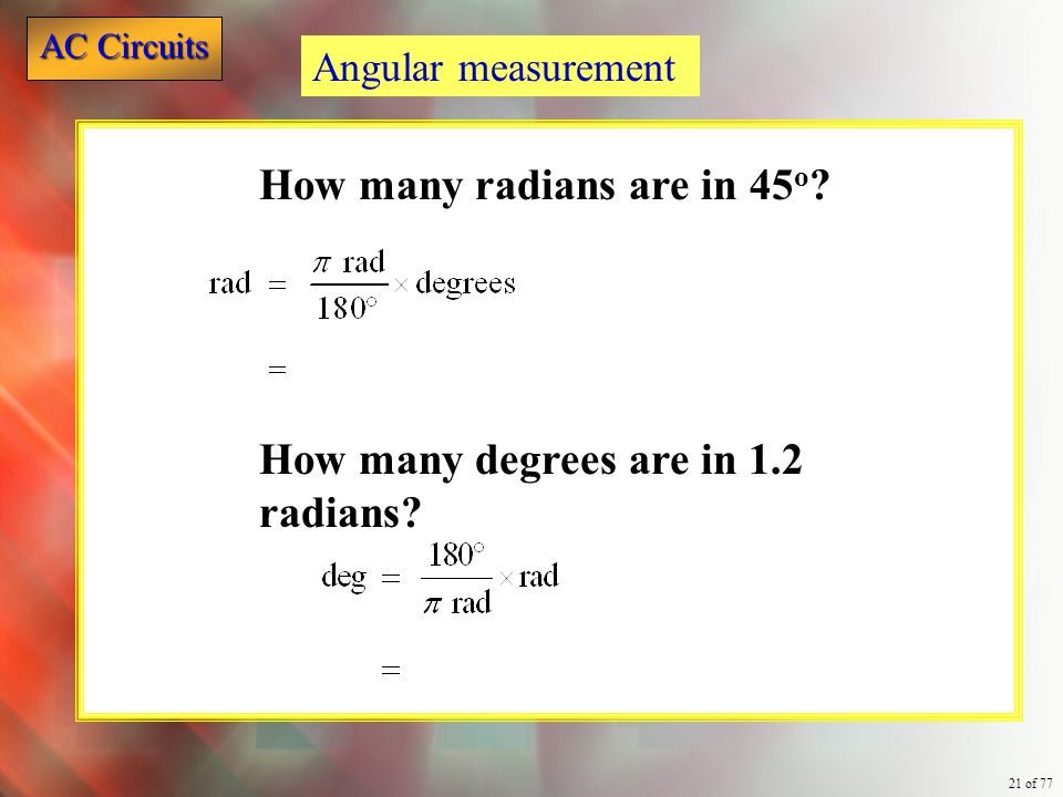 How many radians are in 45o